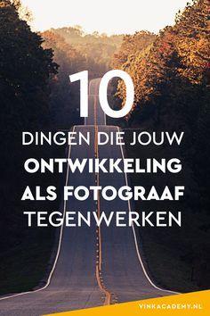 Beter leren fotograferen: 10 dingen die je ontwikkeling als fotograaf tegen werken #fotografietips