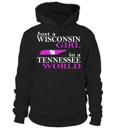 Just a Wisconsin Girl in a Tennessee World State T-Shirt #WisconsinGirlShirts