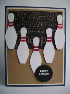 Bowling Birthday Card by Happy Stamper Ink. - Cards and Paper Crafts at Splitcoaststampers