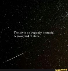 Picture memes — iFunny - The sky is so {fagicafly beafitiffil. ' A gravede of Stars. ' – popular memes on the site - Poetry Quotes, Words Quotes, Life Quotes, Sayings, Pretty Words, Beautiful Words, Space Quotes, The Wicked The Divine, Moon Quotes