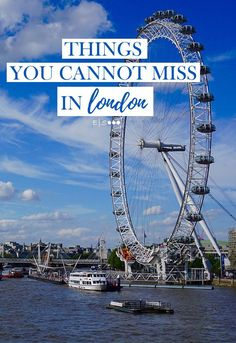 A list of things that you must see when you visit London, England.