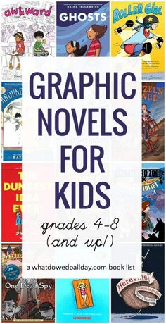 Graphic novels for grades 4-8 and up.