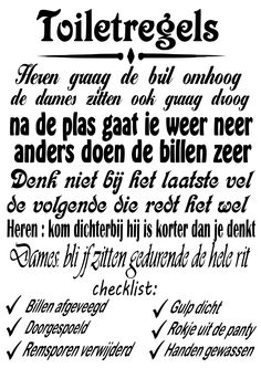 Wall Quotes, Life Quotes, Toilet Quotes, Dutch Words, Senior Pranks, Facebook Quotes, Dutch Quotes, Just Smile, Man Humor