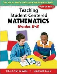 Teaching Student-Centered Mathematics: Grades 5-8, (0205417973), John A. Van de Walle, Textbooks - Barnes & Noble