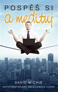 Recenze: David Michie – Pospěš si a medituj · Život s knihami