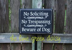 No Soliciting No Trespassing Beware of Dog by thelimegreendaisy, $27.50