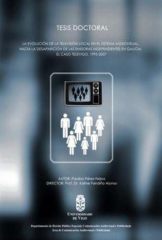 La evolución de la televisión local en el sistema audiovisual. Hacia la desaparición de las emisoras independientes en Galicia. El caso Televigo, 1995-2007 / Paulino Pérez Feijoo ; director, Xaime Fandiño Alonso