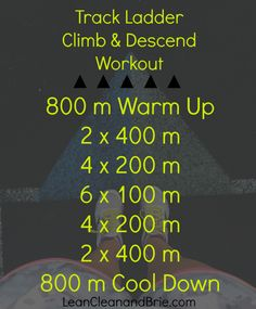 Track Ladder Climb and Descend Workout :: Sprint each repeat, jog/ walk in between each sprint to recover