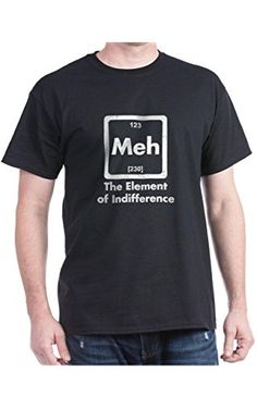 CafePress - Meh The Element Of Indifference T-Shirt - 100% Cotton T-Shirt, Crew Neck, Soft and Comfortable Classic Tee with Unique Design ❤ CafePress