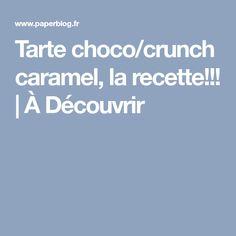 Tarte choco/crunch caramel, la recette!!! | À Découvrir
