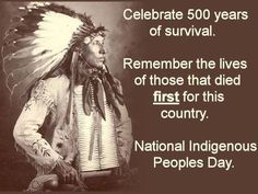 Celebrate 500 Years Of Survival National Indigenous People's Day