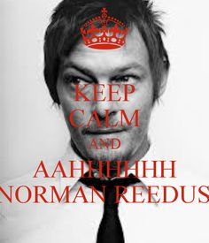 Keep calm and aahhhhhh Norman Reedus Hard To Love, My Love, Pete Tong, Funny Picture Quotes, Great Tv Shows, Stuff And Thangs, Daryl Dixon, Celebs, Celebrities