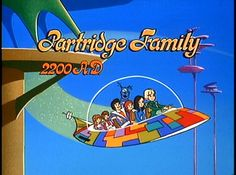 Partridge Family meets Jetsons (cartoon smash up). A lot of the popular shows (Addam's family, The Monkees, Star Trek, ) had cartoon equivalents.