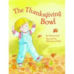 The Thanksgiving Bowl by Virginia Kroll. ER KRO.