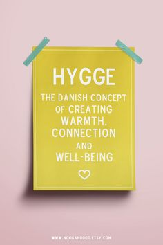 HYGGE - the danish concept of creating warmth, connection and well-being