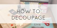 How to Decoupage With Mod Podge. A how to decoupage round objects.