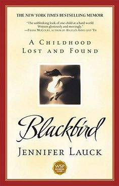 Blackbird: A Childhood Lost and Found  by Jennifer Lauck