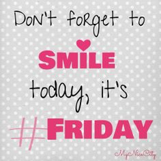 Don't forget to #smile it's #friday - #MyNiceCity