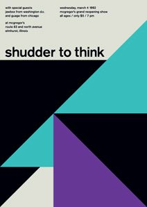 """Shudder to Think."" ""Swissted is an ongoing project by graphic designer Mike Joyce, owner of Stereotype Design in NYC. Drawing from his love of punk rock and Swiss modernism, two movements that have (almost) nothing to do with one another, Mike has redesigned vintage punk, hardcore, new wave, and indie rock show flyers into international typographic style posters."" Caption from link"