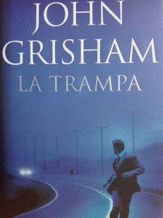 """John Grisham """" la trampa"""""""