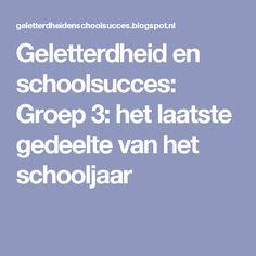 Geletterdheid en schoolsucces: Groep 3: het laatste gedeelte van het schooljaar