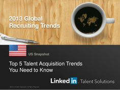 United States Recruiting Trends 2013 | English by LinkedIn Talent Solutions via slideshare