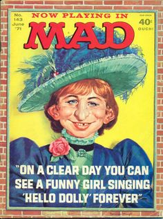 """MAD: ON A CLEAR DAY YOU CAN SEE A FUNNY GIRL SINGING """"HELLO DOLLY"""" FOREVER"""