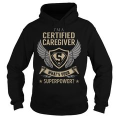 I am a Certified Caregiver What is Your Superpower Job Title TShirt