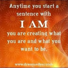The power of I AM, choose your words wisely.