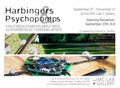 """Harbingers and Psychopomps"", a multimedia exhibition about birds  at The IMC Lab + Gallery 