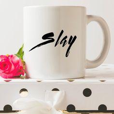 Slay | 11 oz Ceramic Coffee Mug | 15 ounce Coffee Cup by FrankRegards on Etsy https://www.etsy.com/listing/292841285/slay-11-oz-ceramic-coffee-mug-15-ounce