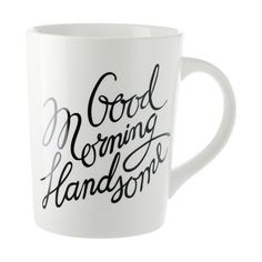"""Good Morning Beautiful Mug by Indigo -- Matching """"Good Morning Handsome"""" mug also available. What a happy thing to help begin your day :) Valentines Day Gifts For Him, Be My Valentine, Valentine Ideas, Coffee Gifts, Coffee Mugs, Drink Coffee, Coffee Latte, Coffee Lovers, Coffee Tables"""