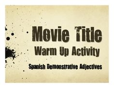 A great five-minute movie title warm up activity to help your students review demonstrative adjectives  in Spanish!Some movie titles your students will know some are from the 1920s! Some are kid movies, some are horror movies, and some are comedies. So I'm not recommending that anyone watch the movies! :) But they make a great warm up activity to translate the titles and they can be a great conversational starting point to look at language in an authentic context.This activity reviews…