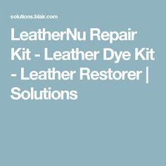 LeatherNu Repair Kit - Leather Dye Kit - Leather Restorer | Solutions