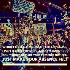 Just make your absence felt.