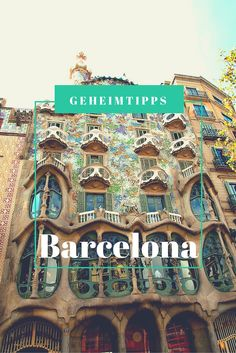 Barcelona, Spanien: Geheimtipps einer Einheimischen - lies mehr dazu auf meinem Reiseblog! #spanien #barcelona #casabatllo
