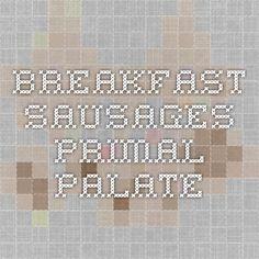 Breakfast Sausages - Primal Palate