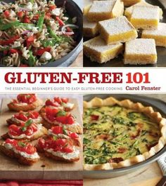 It can be upsetting and overwhelming to learn that you cant eat gluten, or that you need to cook for someone who cant. Gluten-Free 101 is the guide to help make the transition a simple and positive ch