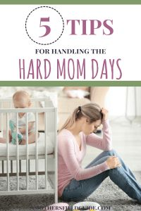 Every mom has hard mom days occasionally, so check out these 5 tips to help you handle those days when life seems extra difficult! #momproblems #hardmomday #motherhood
