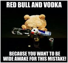 Red Bull and Vodka (Funny People Pictures) - bull Vodka Quotes, Alcohol Quotes, Alcohol Humor, Vodka Alcohol, Funny Alcohol, Beer Quotes, Liquor Quotes, Haha, Funny Quotes