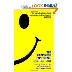 The Happiness Hypothesis: Putting Ancient Wisdom to the Test of Modern Science: Amazon.co.uk: Jonathan Haidt: Books