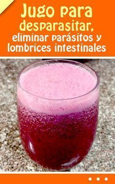 Jugo para desparasitar, eliminar parásitos y lombrices intestinales