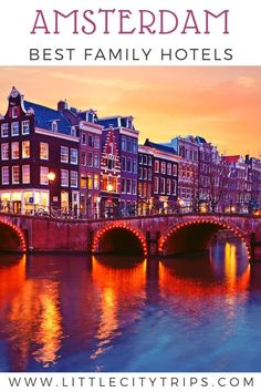 Where can you find the best family hotels in Amsterdam?  Our city experts have found their favourites to suit every budget with a handy neighbourhood guide to make the most out of your family trip to Amsterdam #amsterdam #europe #europevacation #vacationinspiration Amsterdam With Kids, Amsterdam Travel, Cruise Port, Cruise Tips, Family Of 4, Friends Family, Family Travel, Best Cities, City