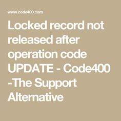 Locked record not released after operation code UPDATE - Code400 -The Support Alternative