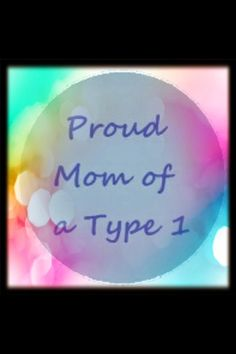 Type 1 Mom for my girl and I'm a daughter that dad has it as well....love for a cure