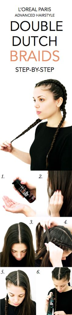 How to get sleek Double Dutch Braids: 1. Apply Sleek It Frizz Vanisher Cream to damp or dry hair. 2. Part hair down the center and separate evenly. 3. On one side, separate hair into three sections and begin a Dutch braid: pull the right piece under the middle and then the left under the middle, while adding more hair from the root. Like an inverted french braid but w/out using the middle piece. 4. Repeat all the way down and on the other side 4. Finish with Lock It Bold Control Hairspray