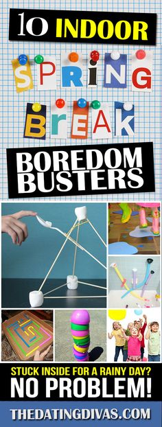 The ultimate list of spring break boredom busters to keep the kids busy this year from thedatingdivas.com