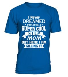 "# Super Cool Stepmom T-Shirt Funny Stepmom Gift T Shirt Idea .  Special Offer, not available in shops      Comes in a variety of styles and colours      Buy yours now before it is too late!      Secured payment via Visa / Mastercard / Amex / PayPal      How to place an order            Choose the model from the drop-down menu      Click on ""Buy it now""      Choose the size and the quantity      Add your delivery address and bank details      And that's it!      Tags: Adorable gift idea for a…"