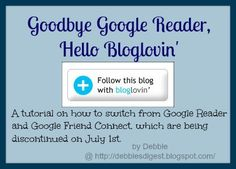 Google Reader and Google Friend Connect are going away... have you switched??? Here is a Bloglovin' tutorial to make it painless.