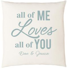 """Personal Creations Personalized """"All of Me Loves All of You"""" Pillow"""